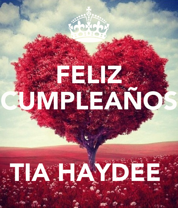 Feliz Cumpleanos Querida Tia Feliz Cumpleaños Tia Haydee