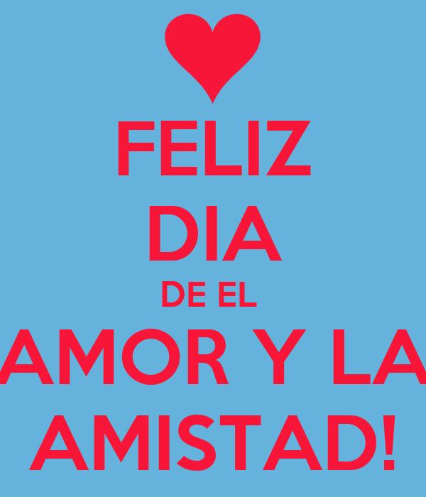 Feliz Dia De El Amor Y La Amistad Poster Mariana Keep Calm O Matic