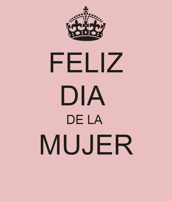 Feliz Dia De La Mujer Poster Adryborras Keep Calm O Matic Ver más ideas sobre feliz día internacional de la mujer, dia internacional de la mujer, feliz día. feliz dia de la mujer poster