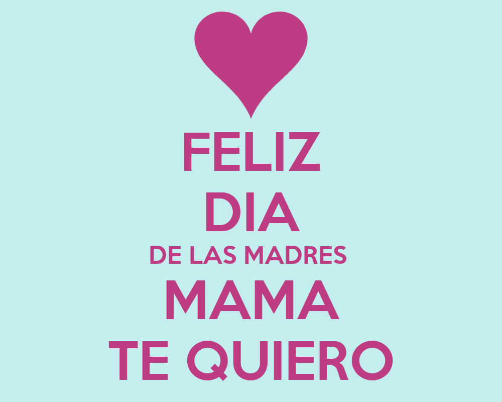 Feliz dia de las madres mama te quiero poster luisney for Decoracion para pared dia de la madre