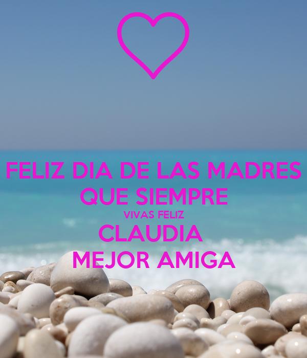 Feliz Dia De Las Madres Que Siempre Vivas Feliz Claudia Mejor Amiga