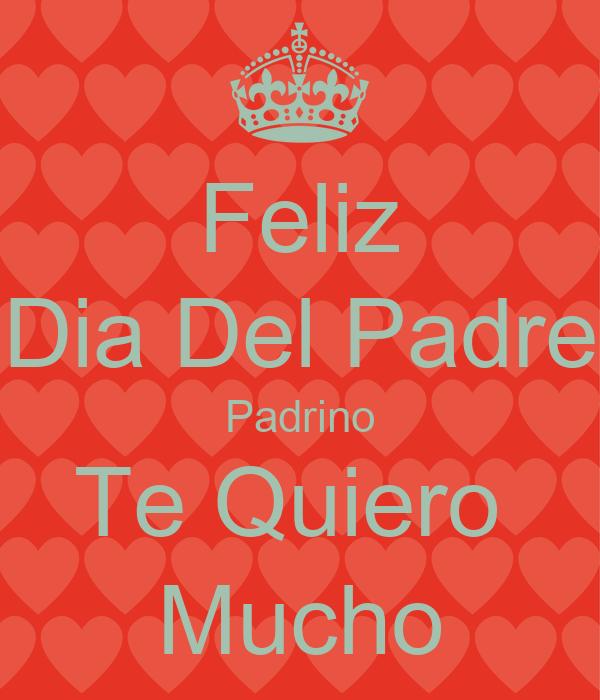 Feliz Dia Del Padre Padrino Te Quiero Mucho Poster ...