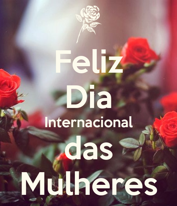 Feliz Dia Internacional das Mulheres - KEEP CALM AND CARRY ON Image ...