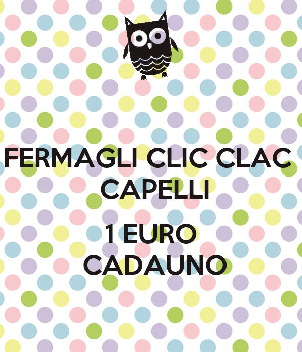 Fermagli clic clac capelli 1 euro cadauno poster barbara keep calm o matic - Clic clac 1 personne ...