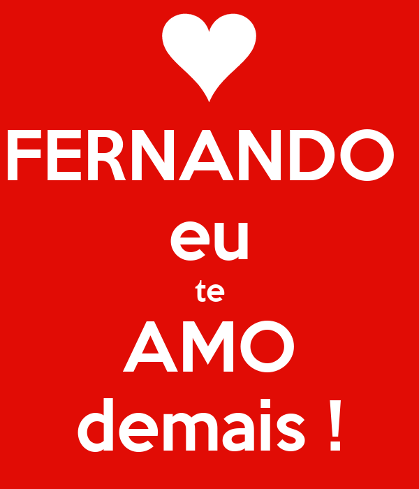 Fernando Eu Te Amo Demais Poster Dina Keep Calm O Matic
