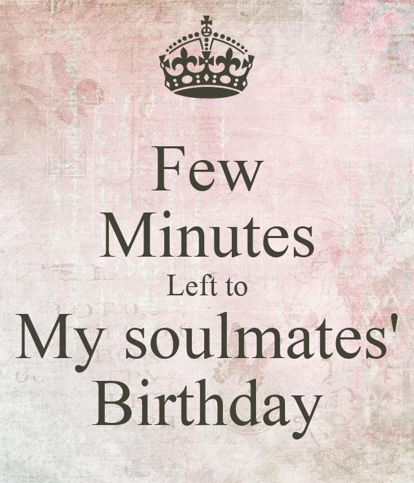 Few Minutes Left to My soulmates' Birthday Poster   Mona