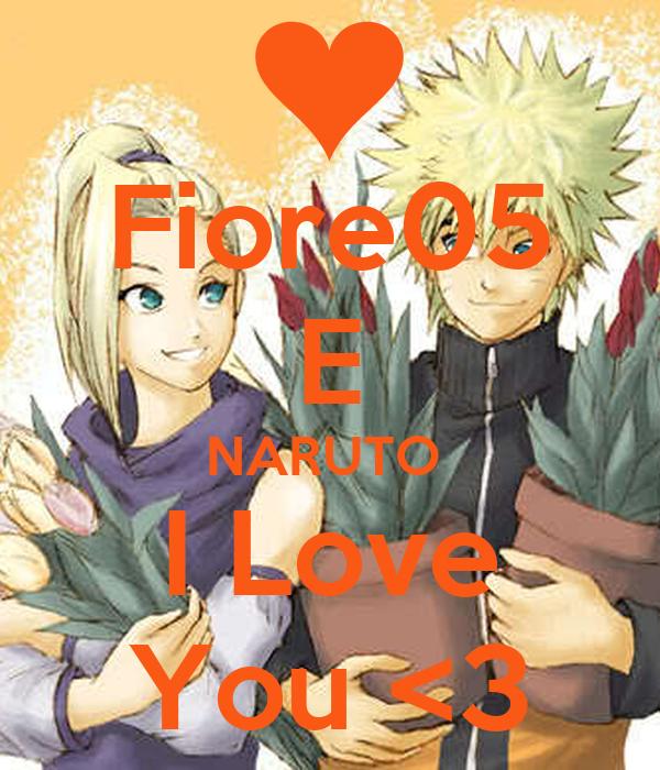Fiore 05.Fiore05 E Naruto I Love You 3 Poster Nichi Keep Calm O Matic