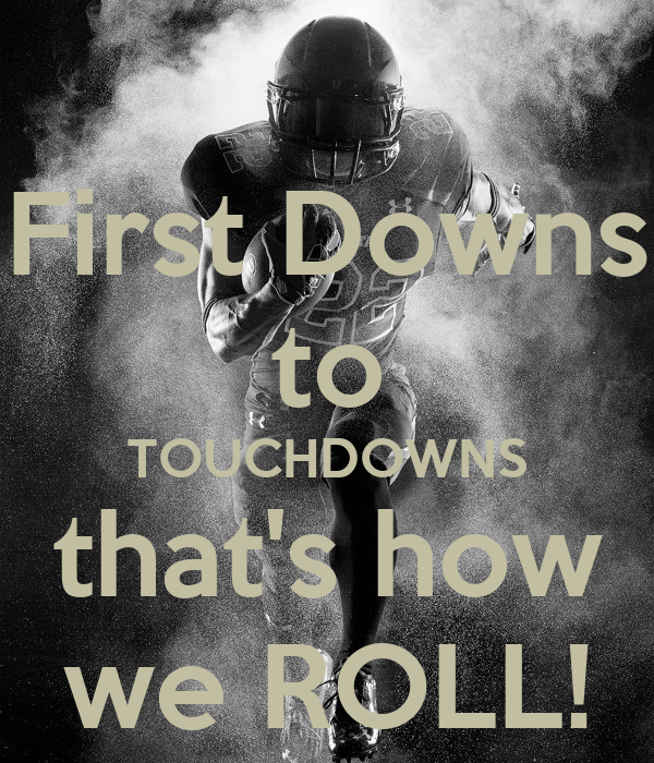 First Downs To Touchdowns That S How We Roll Poster