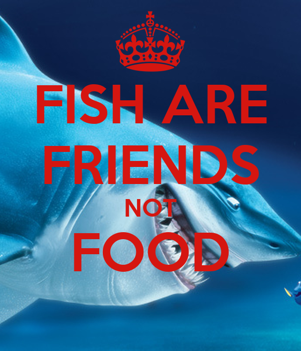 Fish are friends not food poster elizabeth keep calm o for Fish are friends not food
