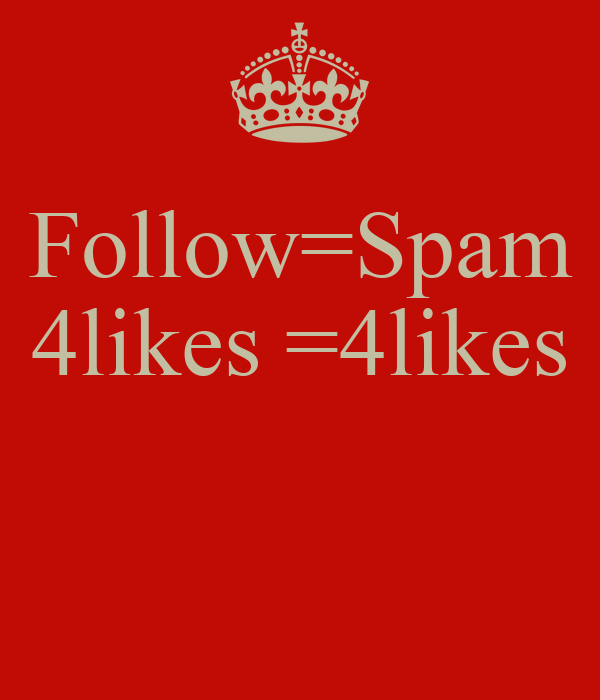 Follow=Spam 4likes =4likes Poster   Gnnj   Keep Calm-o-Matic