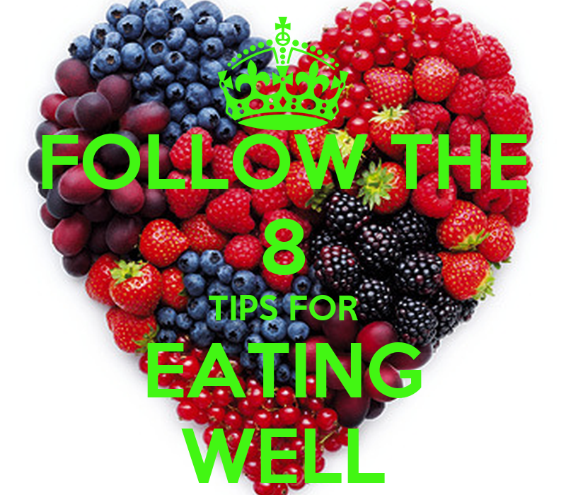 8 tips for eating well Eating out - whether it's on the go or sitting down with friends - is a part of life, and having a social life is just as important to a healthy lifestyle as eating a healthy, balanced diet it's slowly becoming more common for restaurants to display their nutritional information right on the menu, but you won't find it everywhere.