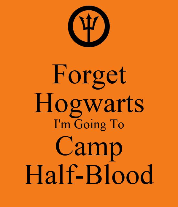 Forget Hogwarts Im Going To Camp Half Blood Poster Spirit Keep