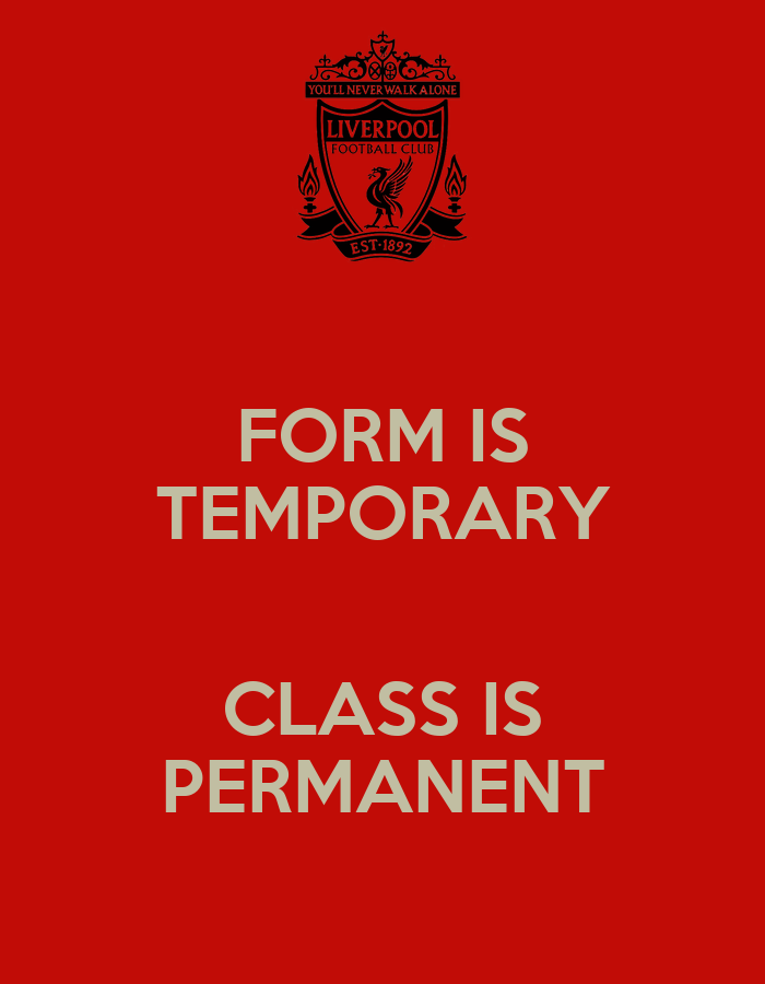 FORM IS TEMPORARY CLASS IS PERMANENT - KEEP CALM AND CARRY ON