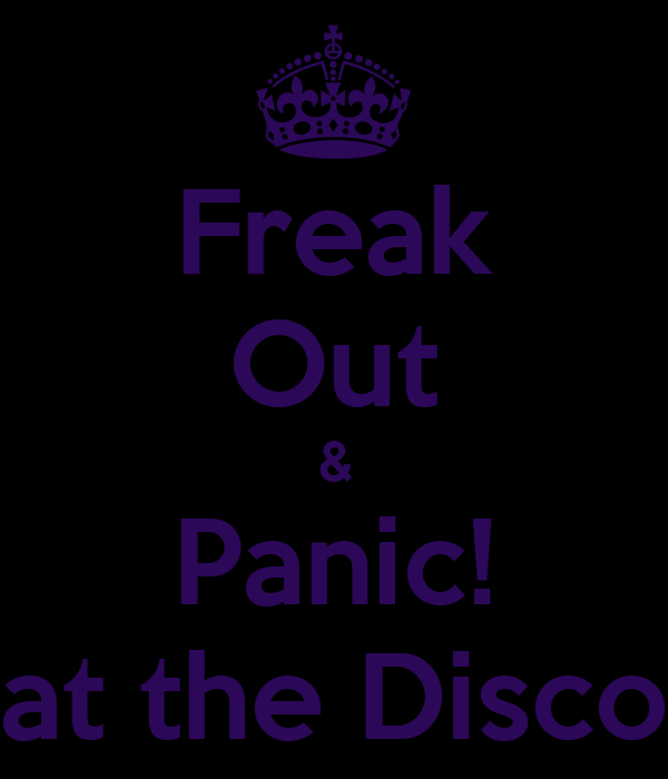 Freak Out & Panic! At The Disco