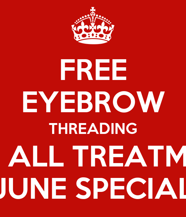 Free Eyebrow Threading With All Treatments June Special Poster