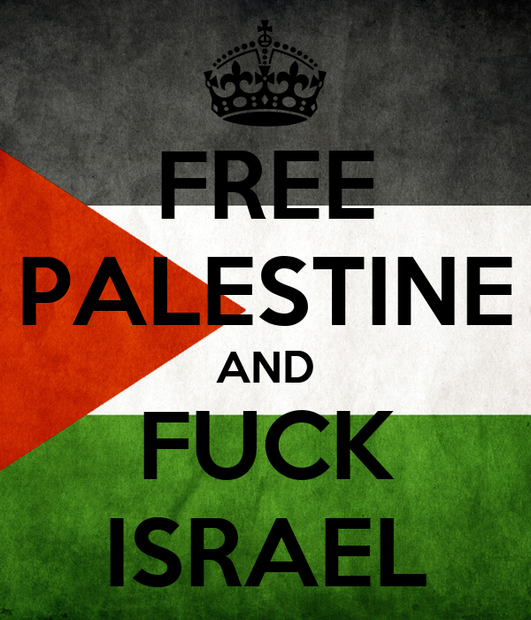free-palestine-and-fuck-israel-5.png