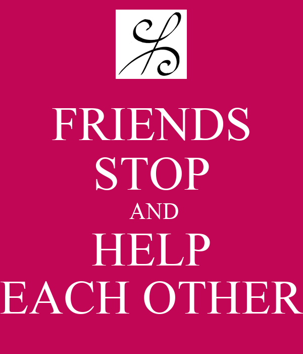 How friends can help each other essays
