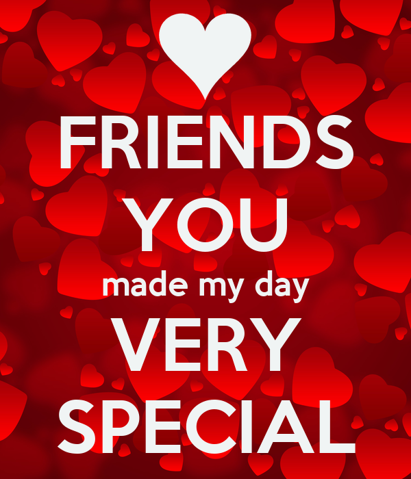 Friends You Made My Day Very Special Poster Slater Keep Calm O Matic