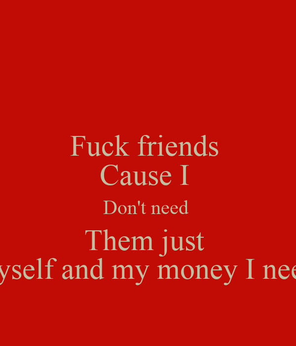 I need a fuck friend