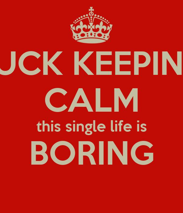 Fuck single life