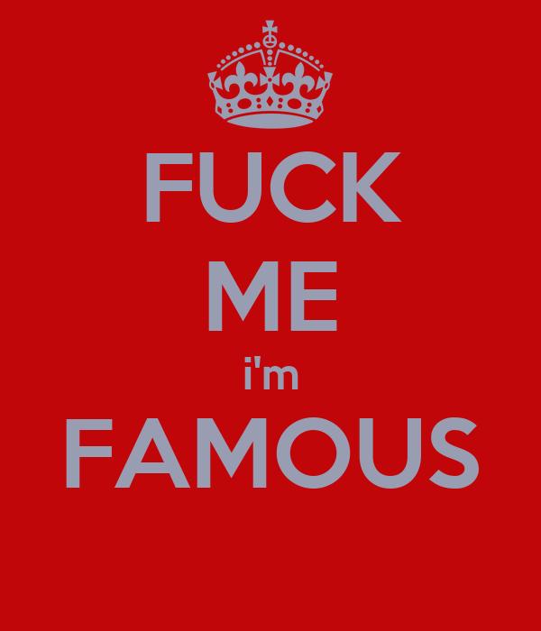 Fuck me im famous girls classic