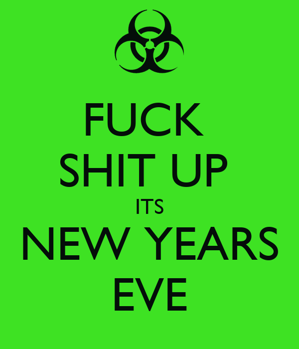 Fuck new years eve confirm