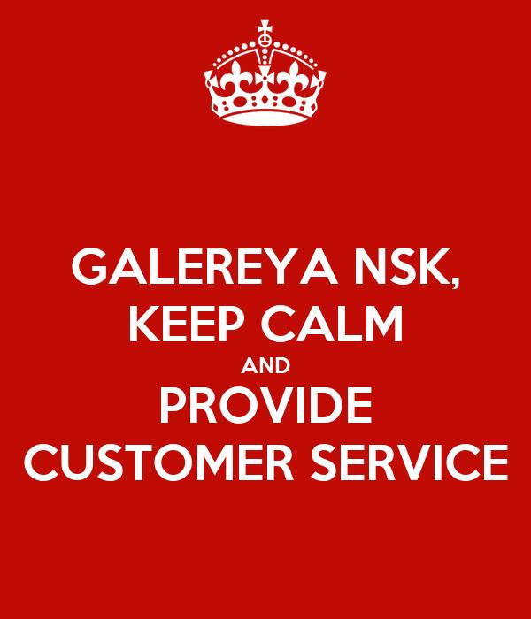 GALEREYA NSK, KEEP CALM AND PROVIDE CUSTOMER SERVICE