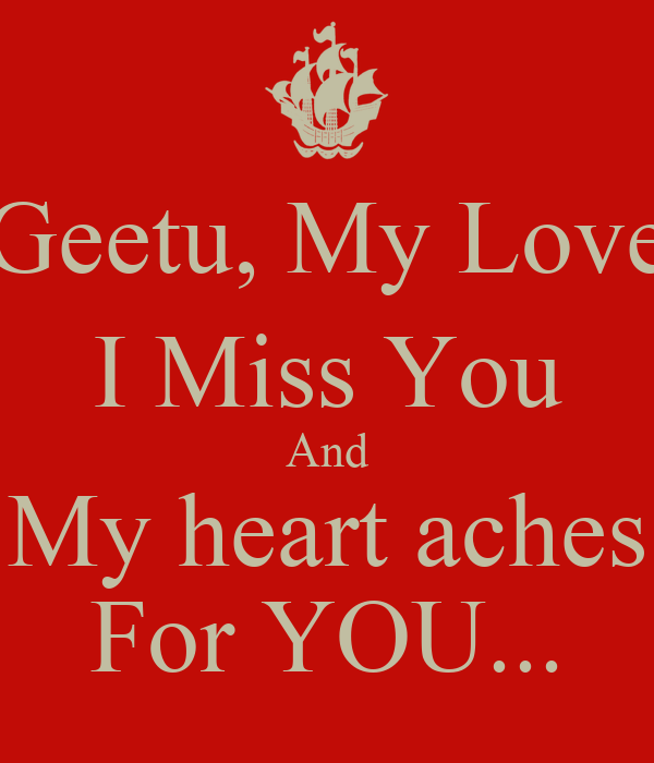 Geetu My Love I Miss You And My Heart Aches For You Poster