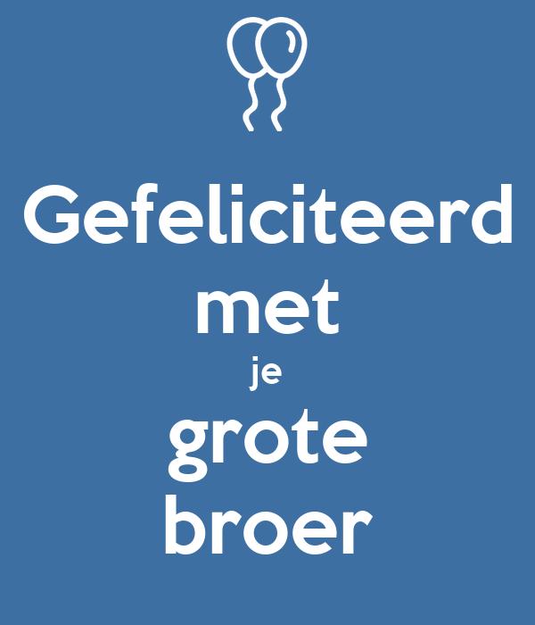 gefeliciteerd met je broer Gefeliciteerd met je grote broer Poster | Astrid | Keep Calm o Matic gefeliciteerd met je broer