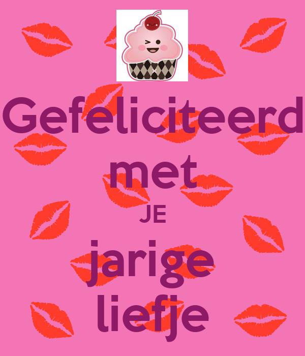 gefeliciteerd met je Gefeliciteerd met JE jarige liefje Poster | moniquevanbeek12  gefeliciteerd met je