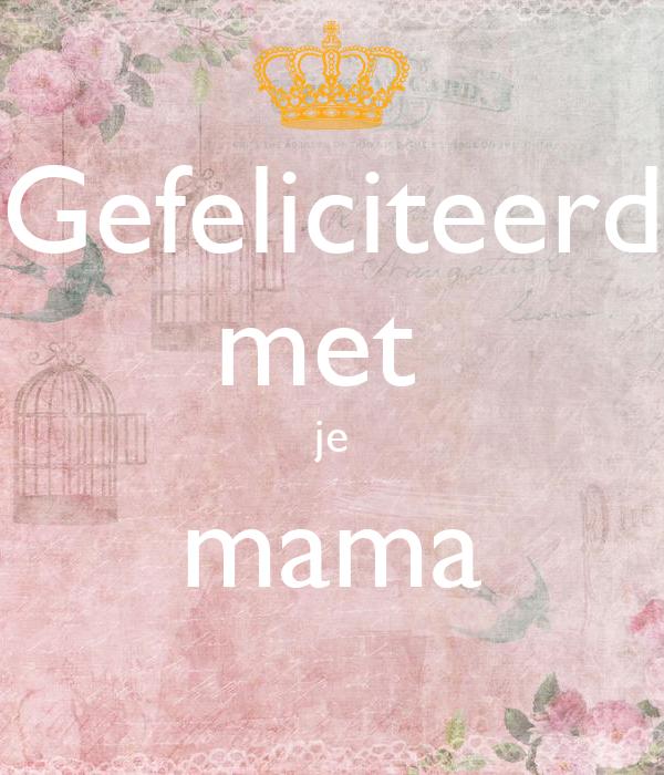 gefeliciteerd met je Gefeliciteerd met je mama Poster | sj | Keep Calm o Matic gefeliciteerd met je