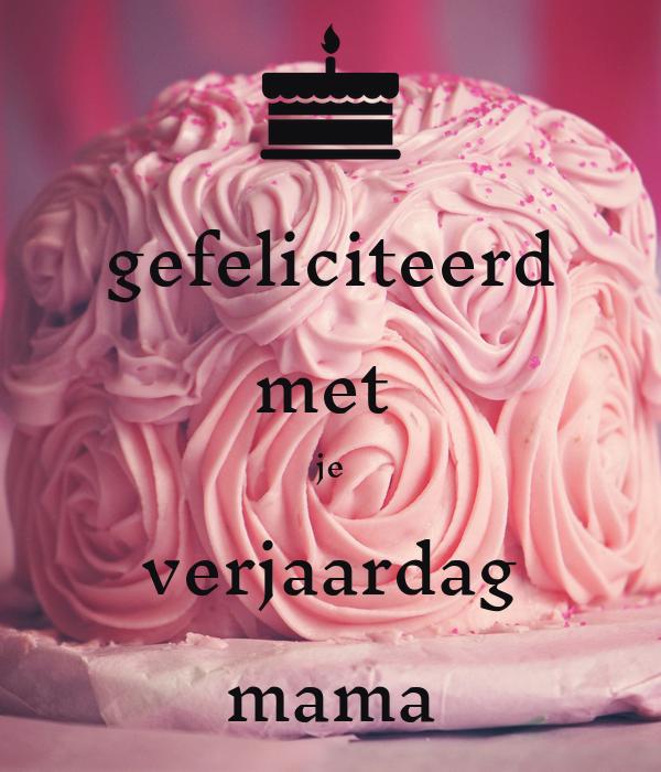 mama gefeliciteerd met je verjaardag
