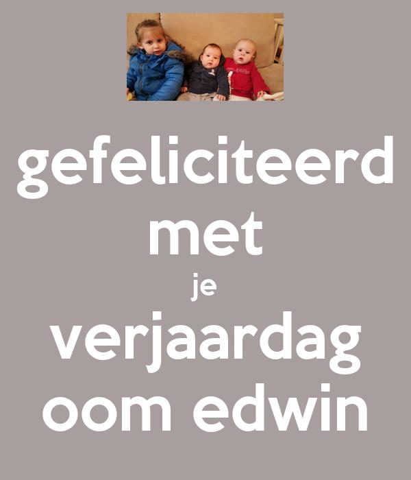 Gefeliciteerd Met Je Verjaardag Oom Edwin Poster Anica Keep Calm