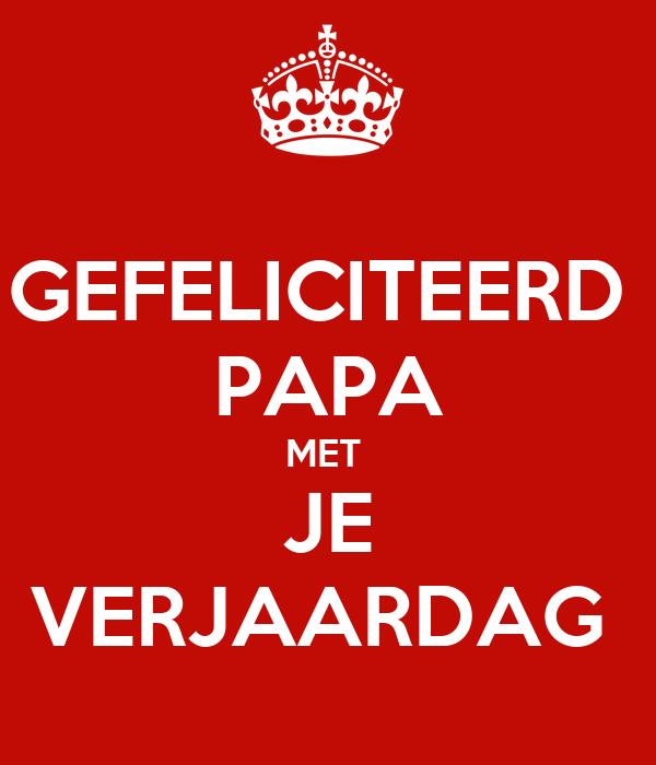 papa gefeliciteerd GEFELICITEERD PAPA MET JE VERJAARDAG Poster | Dean | Keep Calm o Matic papa gefeliciteerd