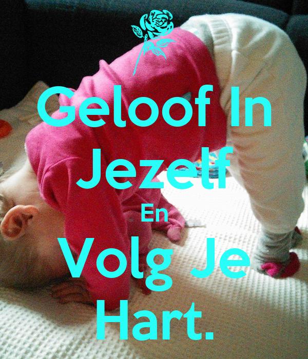 Citaten Volg Je Hart : Geloof in jezelf en volg je hart poster qin keep calm
