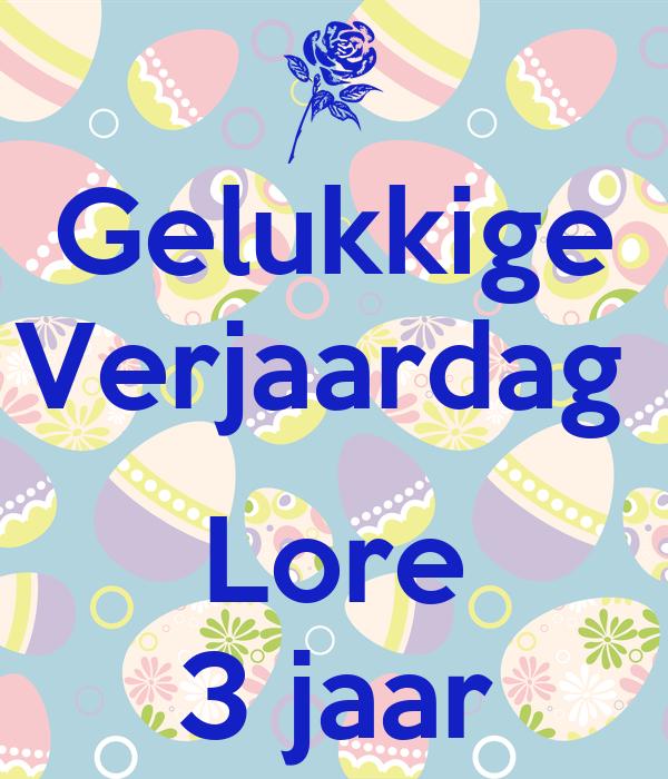 Gelukkige Verjaardag Lore 3 Jaar Poster Fien Keep Calm O Matic