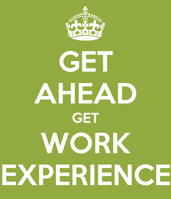 Work Experience: GET AHEAD GET WORK EXPERIENCE Poster