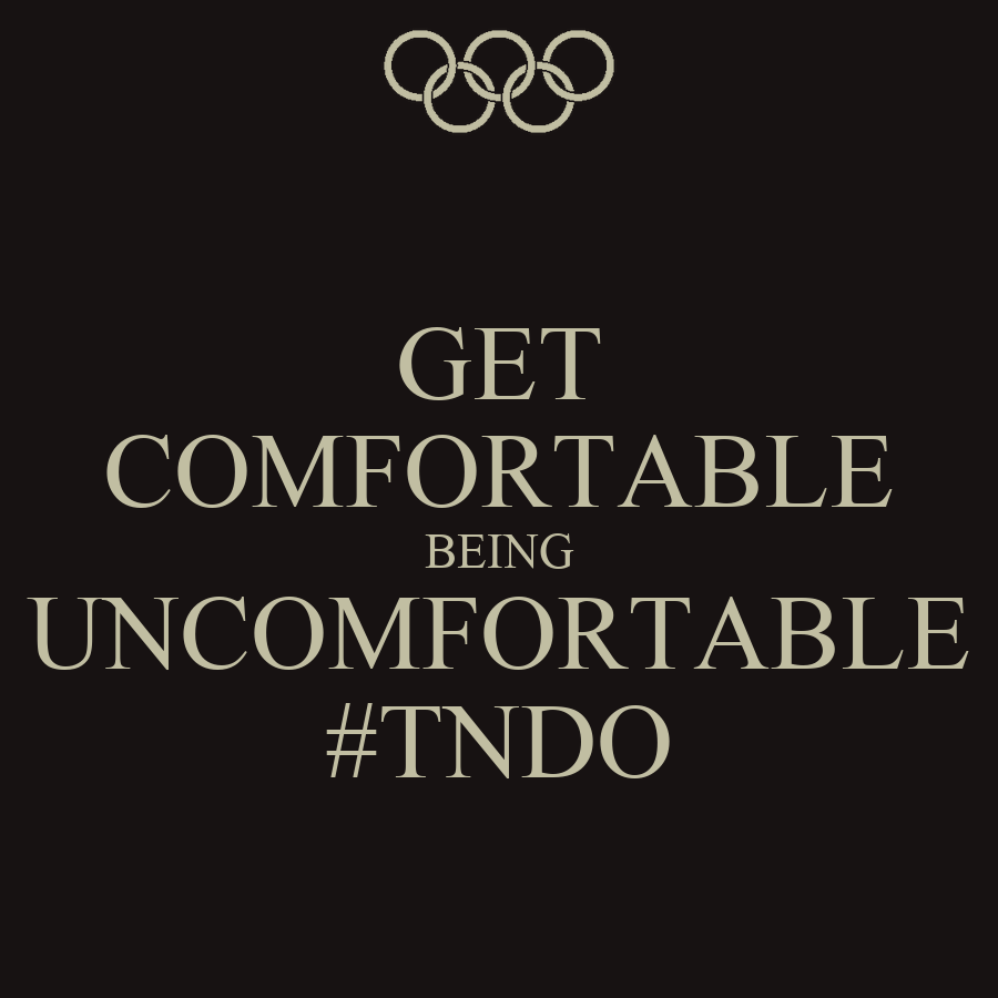 Get comfortable being uncomfortable youtube