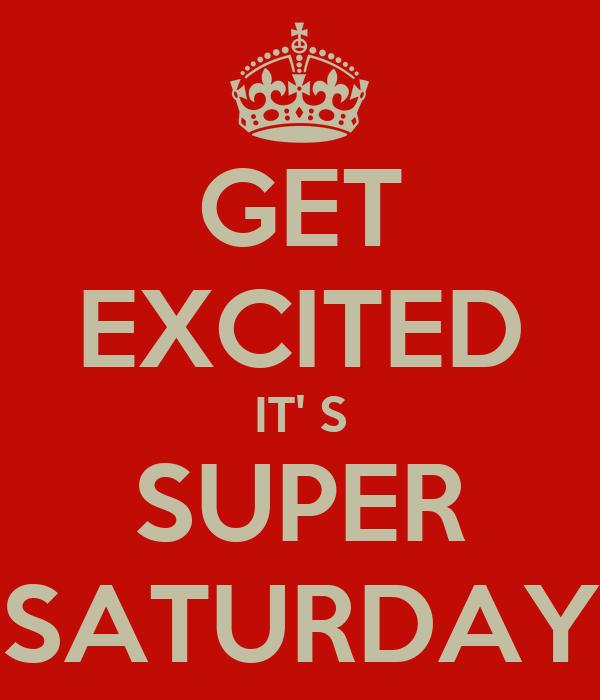 get excited it u0026 39  s super saturday poster