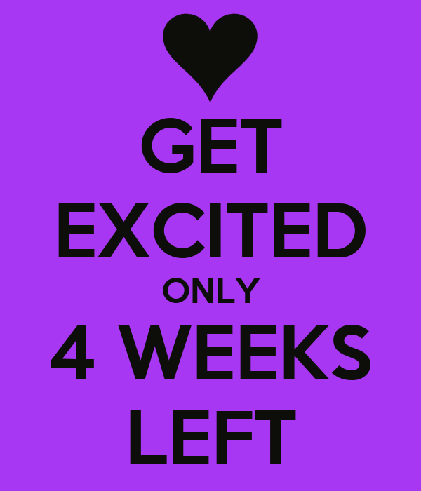 get excited only 4 weeks left poster odile keep calm o matic