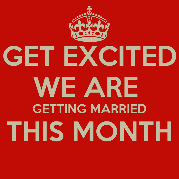 GET EXCITED WE ARE GETTING MARRIED THIS MONTH Poster