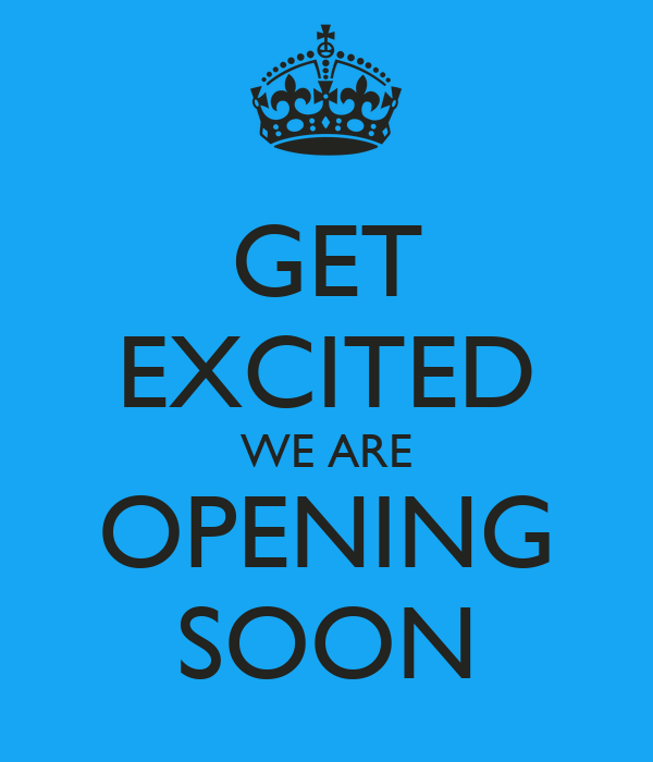 Get Excited We Are Opening Soon Poster Eric Keep Calm O Matic