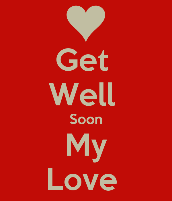 Get Well Soon My Love Poster Danielhazard17 Keep Calm O Matic