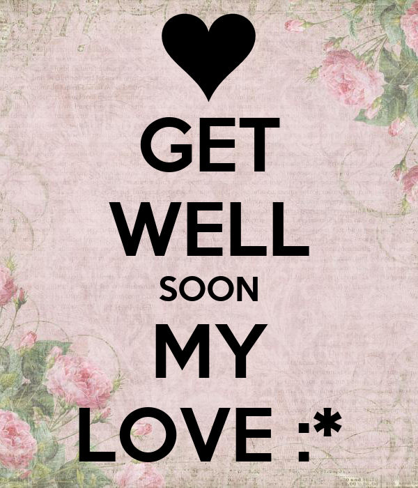 GET WELL SOON MY LOVE :* Poster | Jeremy | Keep Calm-o-Matic