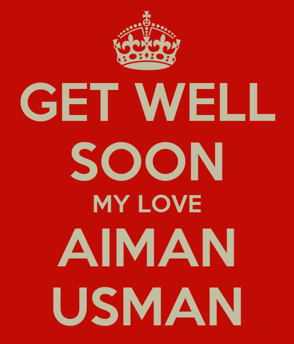 GET WELL SOON MY LOVE AIMAN USMAN Poster | Mehar | Keep ...