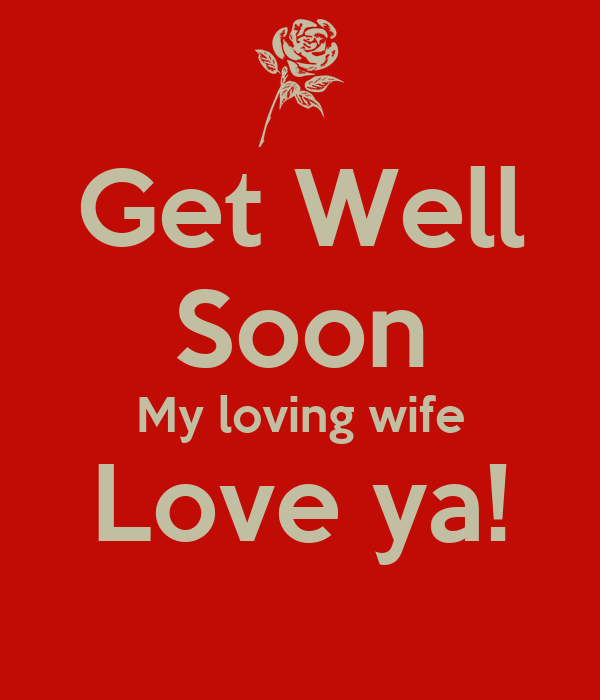 Get Well Soon My loving wife Love ya! Poster | Your Hubby ...