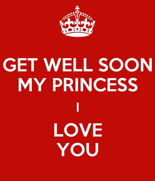 GET WELL SOON MY PRINCESS I LOVE YOU Poster | Hubba bubba ...
