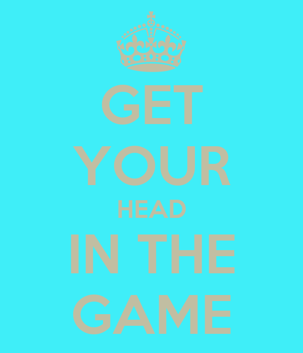 Get your head in the game wallpaper