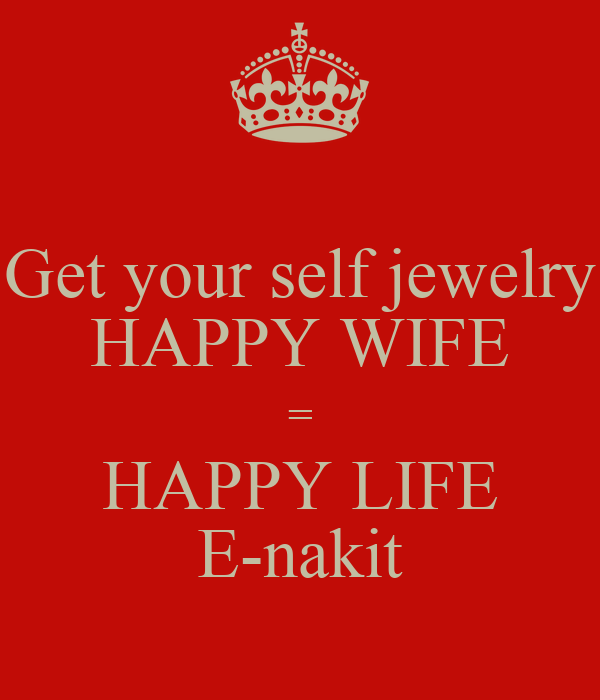 Get your self jewelry HAPPY WIFE = HAPPY LIFE E-nakit ...