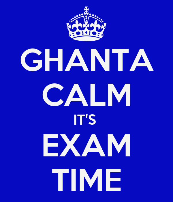GHANTA CALM IT'S EXAM TIME Poster   Hannibal Smith   Keep Calm-o-Matic